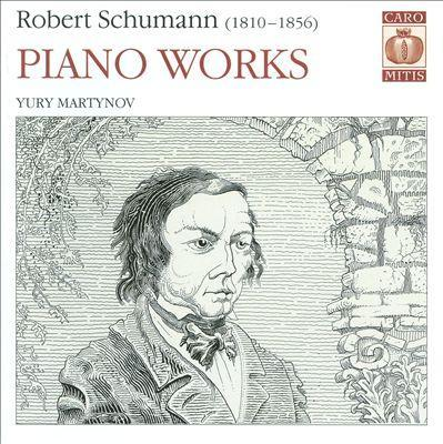 Robert Schumann, Piano Works | Yury Martynov official Website